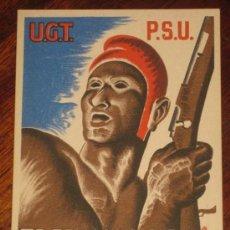Postales: ANTIGUA POSTAL DE LA GUERRA CIVIL - U.G.T. - P.S.U. - DEL BANDO REPUBLICANO - TREBALLADORS ! TOTS CO. Lote 26610136