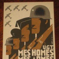 Postales: ANTIGUA POSTAL DE LA GUERRA CIVIL - U.G.T. - P.S.U. - DEL BANDO REPUBLICANO - MES HOMES, MES ARMES, . Lote 26281348