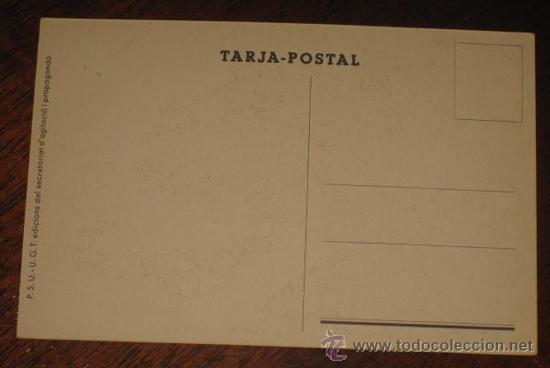 Postales: ANTIGUA POSTAL DE LA GUERRA CIVIL - U.G.T. - P.S.U. - DEL BANDO REPUBLICANO - MES HOMES, MES ARMES, - Foto 2 - 26281348