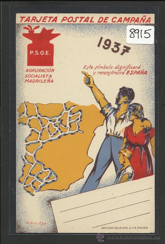 TARJETA POSTAL DE CAMPAÑA - 1937 - PSOE - AGRUPACION SOCIALISTA MADRILEÑA - (8915) (Postales - Postales Temáticas - Guerra Civil Española)