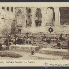 Postales: ALCAZAR DE TOLEDO - TUMBAS DE DEFENSORES EN EL PICADERO - H. ARTE - (12.104). Lote 35016212
