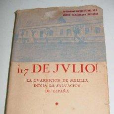 Postales: ANTIGUO LIBRO 17 DE JULIO MARTÍNEZ ABAD, JULIO LA GUARNICIÓN DE MELILLA, INICIA LA SALVACIÓN DE ESP. Lote 38243751
