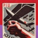 Postales: POSTAL ORIGINAL - GUERRA CIVIL ESPAÑOLA - PER A AIXAFAR EL FEIXISME INGRESSEU A L'AVIACIO - PSU /UGT. Lote 41275932