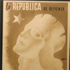 Postales: POSTAL DE CAMPAÑA ORIGINAL GUERRA CIVIL - REPUBLICANA - LA REPUBLICA SE DEFIENDE. Lote 43225791