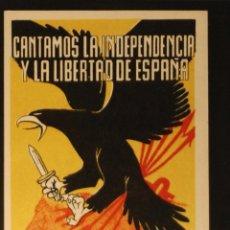 Postales: POSTAL ORIGINAL GUERRA CIVIL - REPUBLICANA - CANTAMOS LA INDEPENDENCIA. Lote 43295962