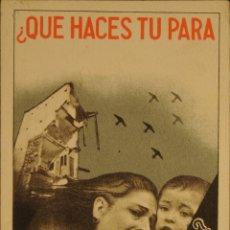 Postales: POSTAL ORIGINAL GUERRA CIVIL - REPUBLICANA - QUE HACES TU PARA EVITAR ESTO. Lote 43296602