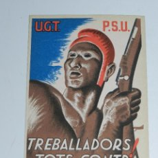 Postales: POSTAL UGT - PSU , TREBALLADORS ! TOTS CONTRA EL FEIXISME , BUEN ESTADO. Lote 79047493