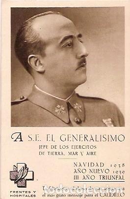 TARJETA POSTAL A S.E. EL GENERALISIMO JEFE DE LOS EJERCITOS DE TIERRA MAR Y AIRE NAVIDAD 1938 III AÑ (Postales - Postales Temáticas - Guerra Civil Española)
