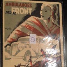Postales: POSTAL ORIGINAL GUERRA CIVIL AMBULANCIES PER AL FRONT . Lote 110056959