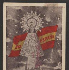 Postales: TARJETA POSTAL PATRIÓTICA ED GUARDIA ,ZARAGOZA. -VIRGEN DEL PILAR, BANDERA VIVA ESPAÑA -. Lote 113833927