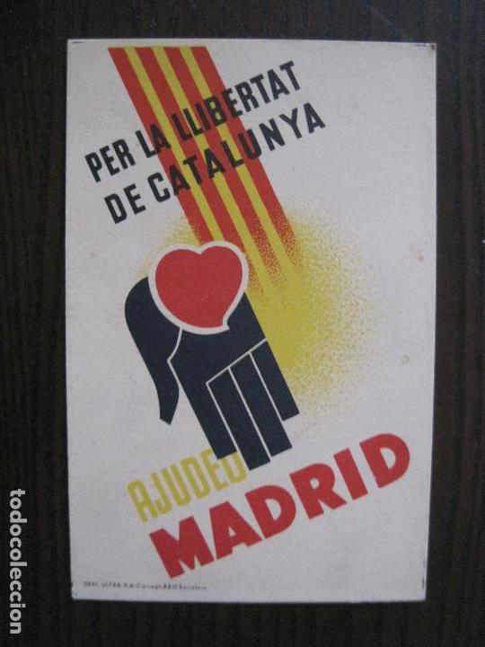 POSTAL GUERRA CIVIL- PER LA LLIBERTAT DE CATALUNYA AJUDEU MADRID -VER FOTOS -(52.615) (Postales - Postales Temáticas - Guerra Civil Española)
