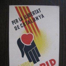 Postales: POSTAL GUERRA CIVIL- PER LA LLIBERTAT DE CATALUNYA AJUDEU MADRID -VER FOTOS -(52.615). Lote 117935739