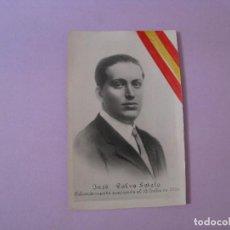 Postales: POSTAL DE JOSE CALVO SOTELO. COBARDEMENTE ASESINADO EL 13 DE JULIO DE 1936. SIN CIRCULAR.. Lote 127514319