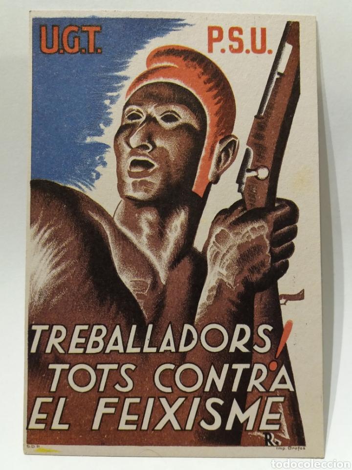 POSTAL GUERRA CIVIL EDITADA POR PSU-UGT MILITAR ''TREBALLADORS! TOTS CONTRA EL FEIXISME'' (Postales - Postales Temáticas - Guerra Civil Española)