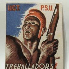 Postales: POSTAL GUERRA CIVIL EDITADA POR PSU-UGT MILITAR ''TREBALLADORS! TOTS CONTRA EL FEIXISME''. Lote 154547694