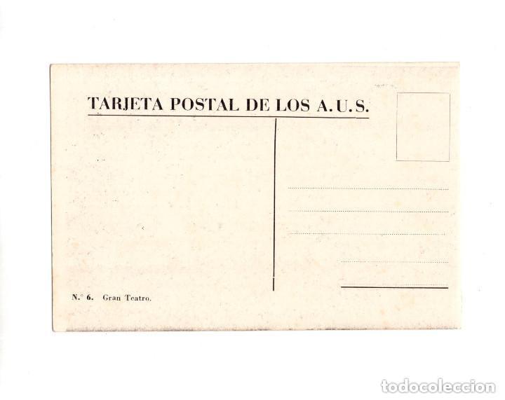 Postales: POSTAL REPUBLICANA, EDITADA POR LOS AMIGOS DE LA UNIÓN SOVIETICA, A.U.S, N.6. GRAN TEATRO - Foto 2 - 154560994