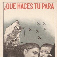 Postales: POSTAL ORIGINAL GUERRA CIVIL QUE HACES TU PARA EVITAR ESTO. AYUDA A LOS EVACUADOS.. Lote 156866358