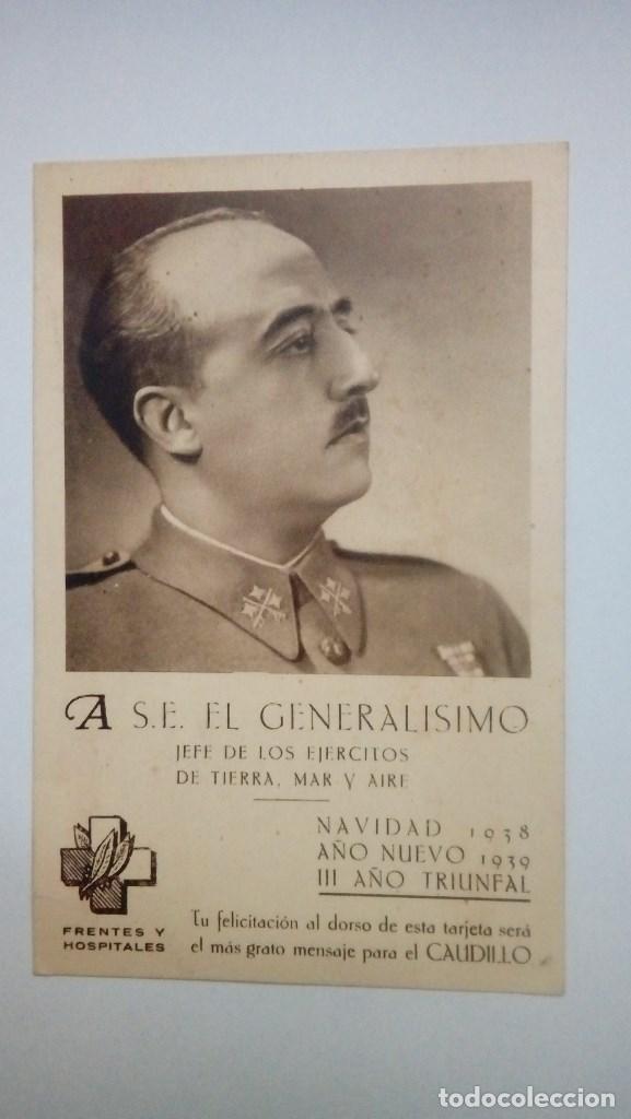 TARJETA POSTAL FRENTES Y HOSPITALES A S.E. EL GENERALISIMO NAVIDAD 1938 AÑO NUEVO 1939 (Postales - Postales Temáticas - Guerra Civil Española)