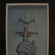 Postales: GUERRA CIVIL-SILENCIO EN LA RETAGUARDIA-POSTAL ANTIGUA-VER FOTOS-(65.799). Lote 190152730