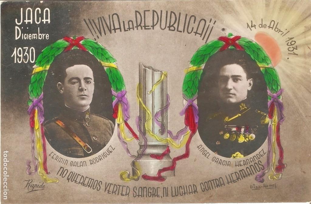 VIVA LA REPÚBLICA JACA DICIEMBRE 1930 A LA MEMORIA DE LOS HÉROES DE JACA VER REVERSO (Postales - Postales Temáticas - Guerra Civil Española)