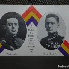 Postales: POSTAL *FERMÍN GALÁN Y GARCÍA HERNÁNDEZ, MÁRTIRES DE LA LIBERTAD FUSILADOS EN HUESCA*. INF. 2 FOTOS . Lote 195448218