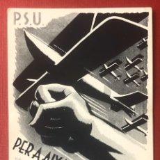 Postales: P-130. ANTIGUA POSTAL P.S.U. COMISARIAT DE PROPAGANDA DE LA GENERALITAT DE CATALUNYA.. Lote 198983558