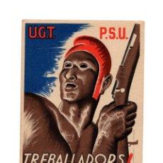 Postales: GUERRA CIVIL ESPAÑOLA.- REPÚBLICA. PSU - UGT.- TREBALLADORS! TOTS CONTRA EL FEIXISME.. Lote 206912355