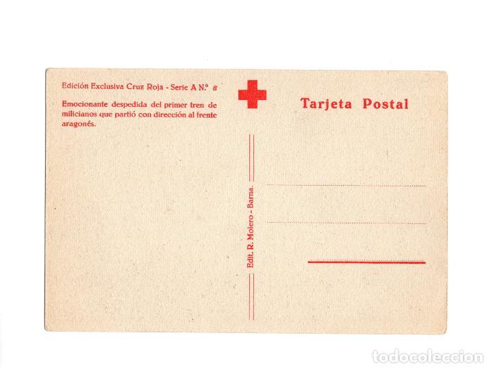 Postales: REPÚBLICA. EMOCIONANTE DESPEDIDA, PRIMER TREN DE MILICIANOS QUE PARTIÓ AL FRENTE ARAGONÉS. CRUZ ROJA - Foto 2 - 206923012