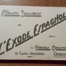 Postales: ALBUM SOUVENIR DE L'EXODE ESPAGNOLE DANS LES PYRENES ORIENTALES SERIE 1 - 18 POSTALES- EXILIO. Lote 224381088