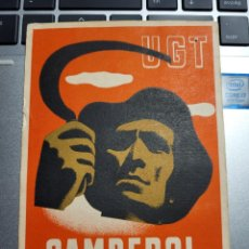 Postales: TARJETA PÒSTAL UGT, CAMPEROL. CIRCULADA CON SELLO ARRANCADO.GUERRA CIVIL. Lote 232761505