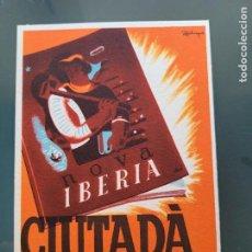 Postales: TARJETA POSTAL REPUBLICANA. CIUTADA...LLEGEIX NOVA IBERIA. Lote 276286643