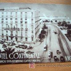 Postales: PRECIOSA POSTAL DEL HOTEL CONTINENTAL EN VIGO. PARECE DE LOS AÑOS 30 - SIN CIRCULAR. Lote 24661607