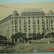 Postales: 8822 MADRID HOTEL PALACE - MAS POSTALES DE ESTE TIPO EN MI TIENDA COSAS&CURIOSAS. Lote 11089173