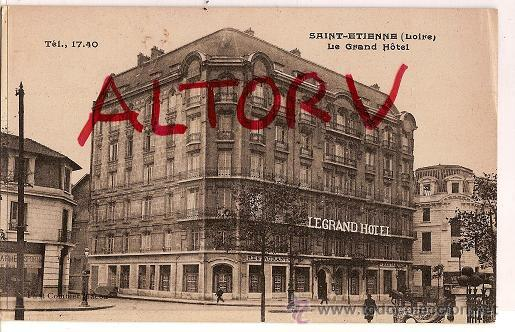 ANTIGUA POSTAL SAINT-ETIENNE LOIRE LEGRAND HOTEL FRANCIA (Postales - Postales Temáticas - Hoteles y Balnearios)