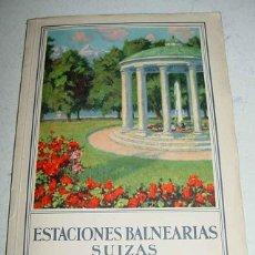 Postales: ESTACIONES BALNEARIAS SUIZAS Y SUS MANANTIALES MINERALES. INTRODUCCIÓN DE A. JUNOD Y H. KELLER. ED. . Lote 38250885