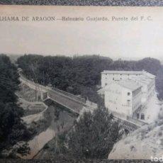 Postales: POSTAL ALHAMA DE ARAGÓN BALNEARIO GUAJARDO PUENTE DEL FERROCARRIL. Lote 121728356