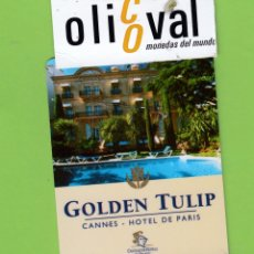 Postales: TARJETA HOTEL. GOLDEN TULIP CANNES HOTEL DE PARIS ONITY FRANCIA TH655. Lote 182108381