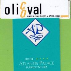 Postales: TARJETA HOTEL ESPAÑA ISLAS CANARIAS FUERTEVENTURA HOTEL ATLANTIS PALACE****TESA DUMON TH1759. Lote 191001052
