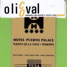 Postales: TARJETA HOTEL ESPAÑA ISLAS CANARIAS TENERIFE PUERTO DE LA CRUZ HOTEL PUERTO PALACE ****ONITY TH1770. Lote 191105855