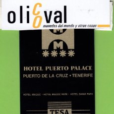 Postales: TARJETA HOTEL ESPAÑA ISLAS CANARIAS TENERIFE PUERTO DE LA CRUZ HOTEL PUERTO PALACE****TESA DU TH1772. Lote 191106877