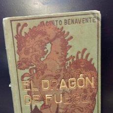 Postales: JACINTO BENAVENTE EL DRAGÓN DE FUEGO TEATRO 1EDICION 1910 BARCELONA. Lote 68305109