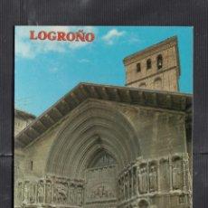 Postales: 4945 - LOGROÑO. FACHADA PRINCIPAL DE LA IGLESIA DE S. BARTOLOMÉ. Lote 222070735