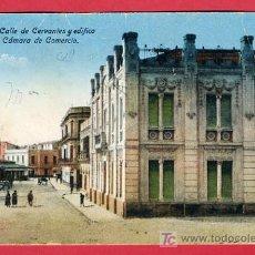 Postales: MELILLA, CALLE DE CERVANTES Y EDIFICIO A LA CAMARA DE COMERCIO, P40579. Lote 15468220