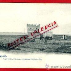 Postales: POSTAL MELILLA , FUERTE PROVISIONAL PURISIMA CONCEPCION , ORIGINAL, P70993. Lote 31989662
