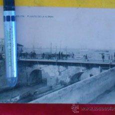 Postales: CEUTA , PUENTE DE LA ALMINA, FOTOTIPIA DE HAUSER Y MENET MADRID ,14X9 ESCRITA. Lote 32788688