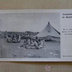 Postales: POSTAL. CAMPAÑA DE MELILLA. 1909. EN EL CAMPAMENTO. LA HORA DEL RANCHO.. Lote 38108737