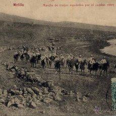 Postales: MELILLA.- MARCHA DE TROPAS ESPAÑOLAS POR EL CAMINO ENTRE MELILLA Y NADOR. Lote 46204234