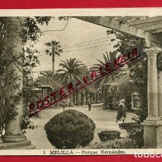 Postales: POSTAL MELILLA, PARQUE HERNANDEZ, P88981. Lote 125634587