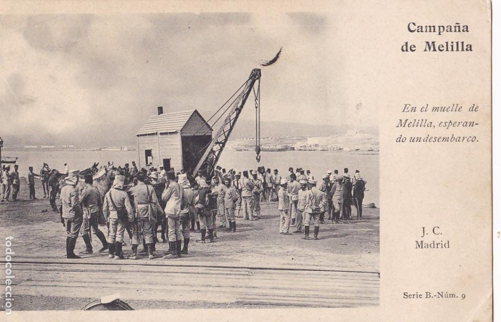CAMPAÑA DE MELILLA EN EL MUELLE ESPERANDO DESEMBARCO. ED. J.C. MADRID SERIE B Nº 9 CIRCULADA EN 1910 (Postales - España - Melilla Antigua (hasta 1939))