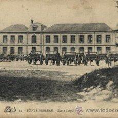 Postales: POSTAL FONTAINEBLEAU. ÉCOLE D'APPLICATION MILITAR.. Lote 27479751
